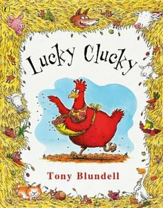 Lucky Clucky (Picture Puffin) by Tony Blundell, http://www.amazon.co.uk/dp/0140564616/ref=cm_sw_r_pi_dp_lelitb06633GV