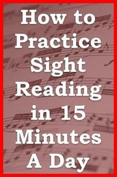 How to Practice Sight Singing by Leon HarrellOriginal article on One Minute Music Lesson: Practice Smart, Not Hard   When you are first learning the music notes for piano…