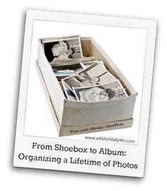 From Shoebox to Album: Organizing a Lifetime of Photos | A Dish of Daily Life #organizingtips #organizingphotos