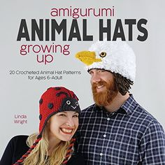 Amigurumi Animal Hats Growing Up: 20 Crocheted Animal Hat...