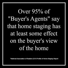 Home staging does make a difference in almost EVERY buyer's mind! Cool image to pin and share.