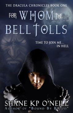 Cover for For Whom The Bell Tools, Book #1 of The Dracula Chronicles.