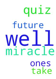 Pray for a miracle I do well on the quiz I am about - Pray for a miracle I do well on the quiz I am about to take and the ones in the future.  Posted at: https://prayerrequest.com/t/uak #pray #prayer #request #prayerrequest