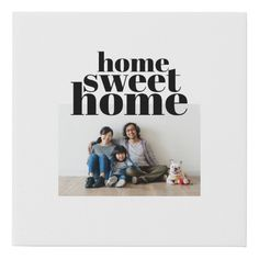 Shop Home Sweet Home Faux Canvas Print created by StudioFortyDesign. Family Canvas, Photo Canvas, Canvas Art Prints, Sweet Home, House Beautiful