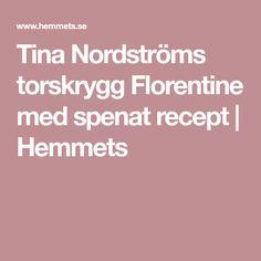 Tina Nordströms torskrygg Florentine med spenat recept | Hemmets