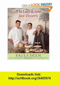 The Lady  Sons Just Desserts More Than 120 Sweet Temptations from Savannahs Favorite Restaurant (9780743290203) Paula Deen , ISBN-10: 0743290208  , ISBN-13: 978-0743290203 ,  , tutorials , pdf , ebook , torrent , downloads , rapidshare , filesonic , hotfile , megaupload , fileserve