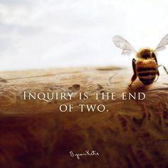 «Исследование мыслей — это конец двоих. Что это означает для вас?» ~ Байрон Кейти «Inquiry is the end of two. What does this mean to you?» ~ Byron Katie «Мой ответ: конец сравнениям, конец дуальности или двойственности, конец разделения, конец отделения. Мы все едины…» ~ Элла А ваш?