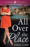 Hannah Fielding – Romance Novelist - Book review: All Over the Place by Serena Clarke