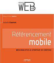 Livre à lire pour tous les acteurs du web ! Je recommande !  Livre sur le référencement mobile, l'analyse de trafic et la stratégie de contenu. Isabelle Canivet - Bourgaux, Eyrolles, 2013.