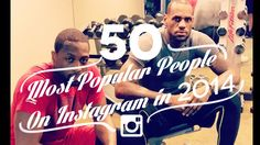 The 50 Most Popular People On Instagram in 2014