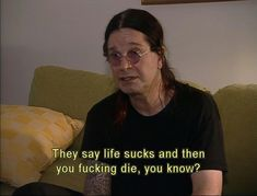 14 Pearls Of Wisdom From Ozzy Osbourne Rock Music Quotes, Lyric Quotes, Funny Quotes, Funny Memes, Hilarious, Lyrics, Quotes Quotes, Ozzy Osbourne Quotes, Ozzy And Sharon
