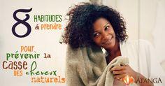 8 habitudes à prendre pour Prévenir la casse des cheveux naturels