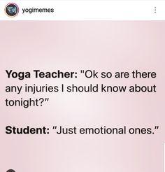 Just emotional ones 🤣 Yoga Humor, Yoga Teacher, Student, Yoga Jokes
