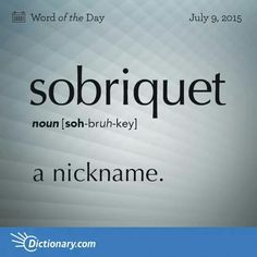 Nickname. Do you have one?