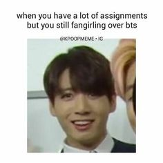 Pffft what are assignments?? Sorry I'm busy.. living in #BTSEVERYTHING WORLD.