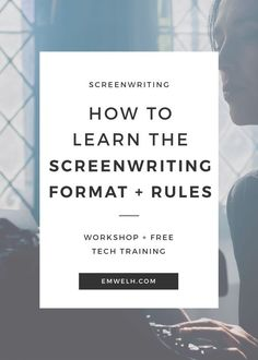 How to Learn the Screenwriting Format and Rules | Have you always wanted to write a screenplay, but you're caught up with the format and the rules? With my FREE workshop and tech training I've made it super super easy for any storyteller to learn how to write a screenplay! | screenwriting format | screenwriting rules | screenplay format | screenplay rules