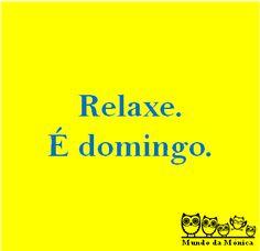 relaxe. é domingo