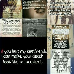 Just thought evry one who has bst frnds like mine should read dis....The left pic at down is the msg I have to any 1  who has decided to hurt my bst frnds....