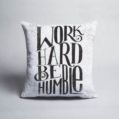 Matthew Taylor Wilson - Be-Humble - Print Great Quotes, Quotes To Live By, Inspirational Quotes, Motivational, Cool Words, Wise Words, Typography Letters, Lettering, Popular Art
