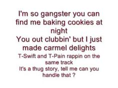 T-Pain and Taylor Swift - Thug Story Lyrics - This is funny. If you watch this please watch the whole thing.