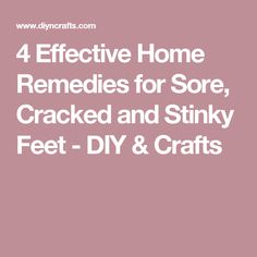 4 Effective Home Remedies for Sore, Cracked and Stinky Feet - DIY & Crafts