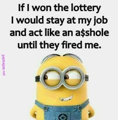 Funny Minion Quotes About Lottery vs. Jobs