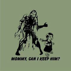Mommy, can I keep him?