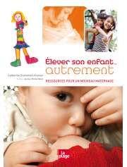 Élever son enfant... autrement de Catherine Dumonteil-Kremer — 29,95€ — Éditions La Plage