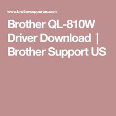 Brother QL-810W Driver Download | Brother Support US