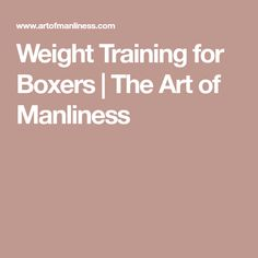 Heavy bag drills workouts combos and more the heavy bag weight training for boxers the art of manliness malvernweather Images