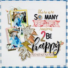 Reasons 2 Be Happy layout by Bea Valint - Fall 2017 Scrapbook & Cards Today magazine #scrapbook #sctmagazine #layout #kids