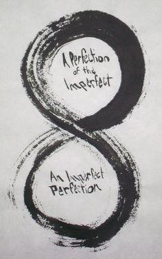 la perfección de lo imperfecto la imperfección de lo perfecto