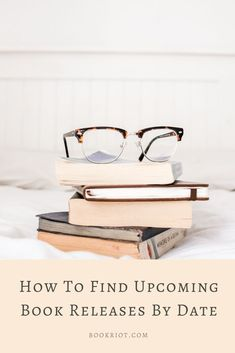 Stay on top of new books with these handy tools.    book releases   new books   book how tos   how tos for readers