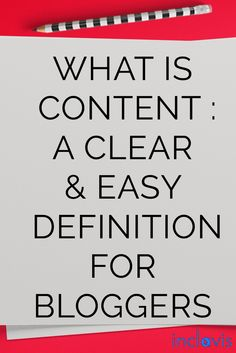 What is content : a clear & easy definition for bloggers