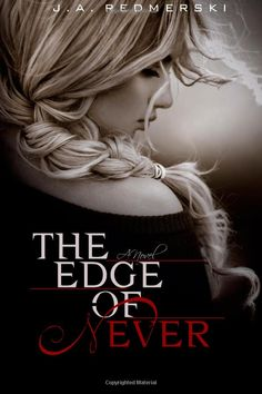 The Edge of Never: J .A. Redmerski