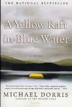Entering Ninth Grade, Book of Choice Option: Yellow Raft in Blue Water by Michael Dorris. Williston Northampton School English Department