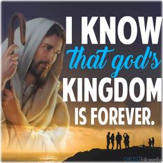 I Know that God's Kingdom Is Forever