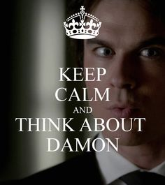 keep calm and think about damon. Damon Salvatore Vampire Diaries, The Vampire Diaries 3, Vampire Diaries The Originals, Tvd Quotes, The Salvatore Brothers, Remain Calm, Michael Trevino, Vampire Dairies, Mystic Falls