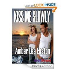 Kiss Me Slowly ~Amber Lea Easton 315p