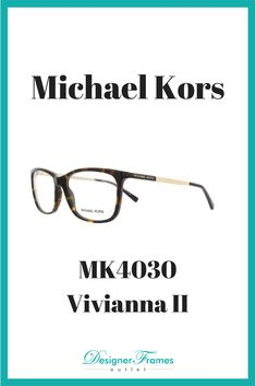 c36295e955a2 Michael Kors MK4030 Vivianna II These frames are some of the most popular  this summer season. Designer Frames Outlet