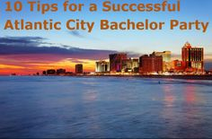 10 Tips for a Successful Atlantic City Bachelor Party @doatlanticcity  http://groomsadvice.com/2013/11/19/atlantic-city-bachelor-party/
