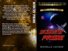 Commonwealth Universe, Age Volume Scout's Pride by Michelle Levigne Lost Technology, Degenerative Disease, Way Down, Her Smile, Commonwealth, Kids House, Growing Up, Books To Read, Father