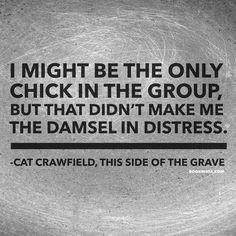 Cat Crawfield from This Side of the Grave by Jeaniene Frost book quote. Strong kick ass heroine!