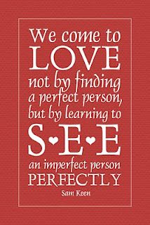we come to love not by finding a perfect person, but by learning to see an imperfect person perfectly. old quotes Great Quotes, Quotes To Live By, Inspirational Quotes, Awesome Quotes, Life Quotes, Clever Quotes, Quotes Quotes, Motivational Quotes, Looking For Love
