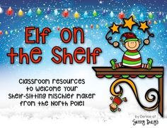 Elf on the Shelf Classroom Resources!