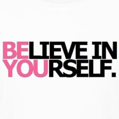 Google Image Result for http://image.spreadshirt.com/image-server/image/composition/20115207/view/1/producttypecolor/204/type/png/width/280/height/280/believe-in-yourself-be-you-double-meaning-inpirational-athletic-performance-women-girls-t-shirt_design.png