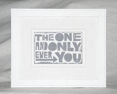 Baby Nursery Wall Art, The One and Only Ever You Typography Quote nursery art print, raw art letterpress, baptism. $15.00, via Etsy.