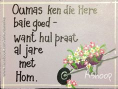 Oumas ken die Here baie goed Funky Quotes, Cute Quotes, Best Quotes, Bible Verses Quotes, Words Quotes, Qoutes, Sayings, Quotes About Motherhood, Quotes About God