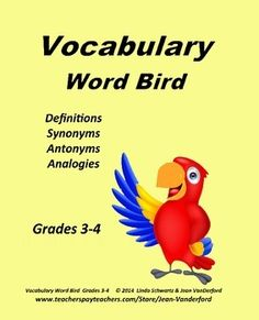 Vocabulary Word Bird {Core 3-4} Vocabulary Activities: Vocabulary Word Bird is chocked full of vocabulary for test prep practice: definitions, analogies, synonyms, and antonyms. A total of 160 vocabulary words are presented in four sections: < Where, What, Which, & How?