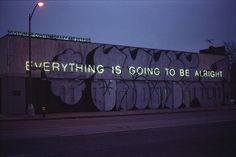 Everything is going to be alright quotes art life graffiti paint wall street art Pale Tumblr, Band Tattoos, Whatever Forever, Words Quotes, Sayings, Life Quotes, Sad Quotes, Moca, Museum Of Contemporary Art
